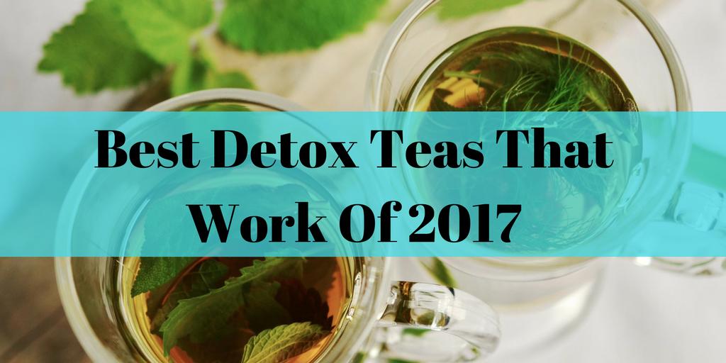 Best Detox Teas that Work of 2017